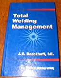 TWM -- Total Welding Management (2004), J. R. Barckhoff, 0871717433