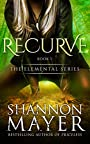 Recurve (The Elemental Series Book 1)