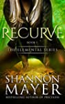 Recurve (The Elemental Series Book 1)...