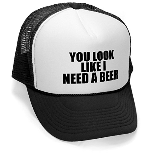 Men Funny Womens Cap - YOU LOOK LIKE I NEED A BEER - Unisex Adult Trucker Cap Hat, Black