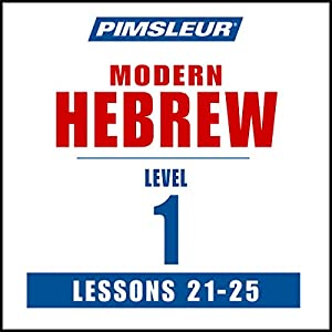 Pimsleur Hebrew Level 1 Lessons 21-25 Audiobook