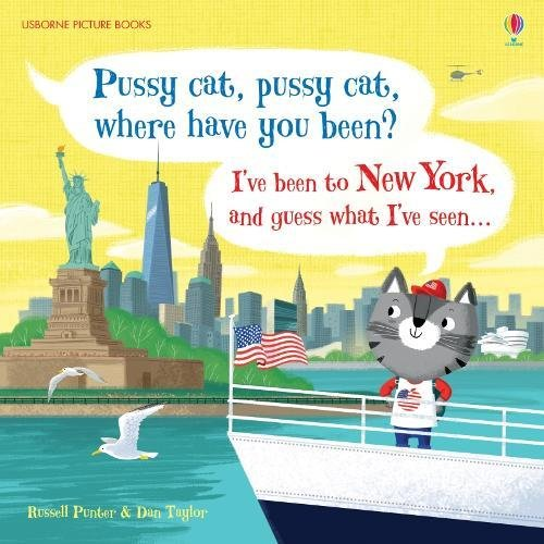 Pussy Cat, Pussy Cat, Where Have You Been? I've Been to New York and Guess What I've Seen... (Picture ()