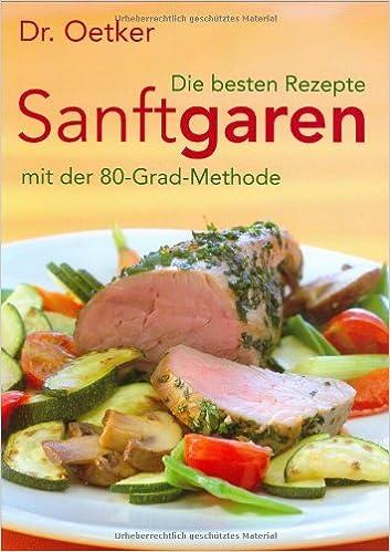Dr Oetker Sanft Garen Mit Der 80 Grad Methode Die Besten Rezepte