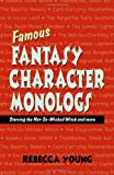 Famous Fantasy Character Monologs, Rebecca Young, 1566081165