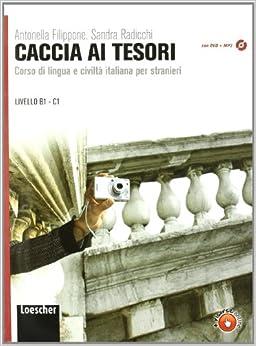 Caccia Ai Tesori: Manuale + DVD Con MP3 ( B1-C1 ) (Italian Edition)