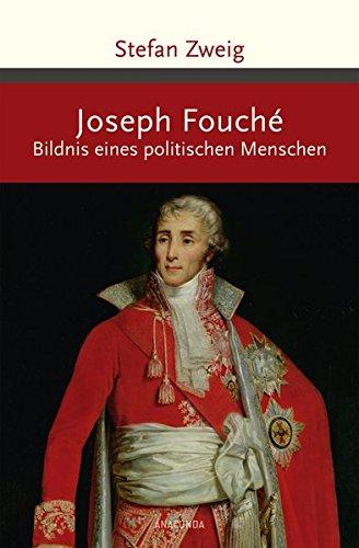 Joseph Fouché. Bildnis eines politischen Menschen (Große Klassiker zum kleinen Preis)