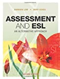 Assessment and ESL: An Alternative Approach 2nd edition by Law, Barbara, Eckes, Mary (2007) Paperback