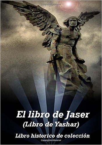 El libro de Jaser Libro de Yashar : un libro historico Judio cristiano: Amazon.es: Anonimo: Libros