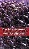 Die Atomisierung der Gesellschaft