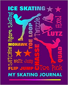 Descargar PDF My Skating Journal: Ice Skater Sayings Skating Boots Figure Skating Graphics On Journal Book Cover 8