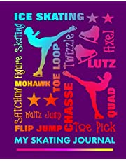 """My Skating Journal: Ice Skater Sayings Skating Boots Figure Skating Graphics On Journal Book Cover 8"""" x 10"""" Containing 150 Blank Ruled Journal Pages Cute Gift For A Young Ice Skating Fan"""