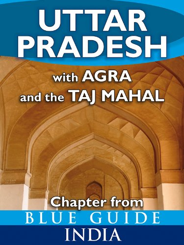 Uttar Pradesh with Agra and the Taj Mahal - Blue Guide Chapter (from Blue Guide India)