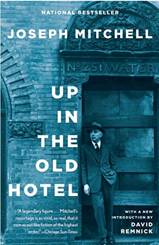 Up In The Old Hotel by Joseph Mitchell