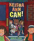 Keisha Ann Can!, Daniel Kirk, 0399241795