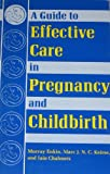 A Guide to Effective Care in Pregnancy and Childbirth, Enkin, Murray W. and Keirse, Marc J., 0192619160