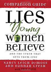 [(Lies Young Women Believe Companion Guide )] [Author: Nancy Leigh DeMoss] [Oct-2008]