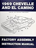 THE 1969 CHEVROLET CHEVELLE, SS, MALIBU & EL CAMINO FACTORY ASSEMBLY INSTRUCTION MANUAL. INCLUDES: 300, Deluxe, Malibu, SS, SS-396, Concours, El Camino, Convertibles, 2- & 4-door hardtops, Station Wagons, and Super Sports. CHEVY 69