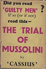 The trial of Mussolini, being a verbatim…