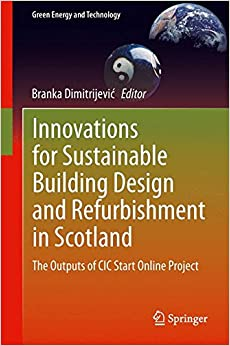 Innovations for Sustainable Building Design and Refurbishment in Scotland: The Outputs of CIC Start Online Project (Green Energy and Technology)