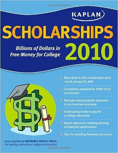 Kaplan Scholarships 2010 Billions Of Dollars In Free Money For College Gail Schlachter R David Weber 9781419553080 Amazon Books