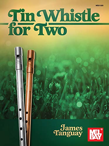 Tinwhistle For Two: Duets for Tinwhistle - Irish Tin Lessons Whistle