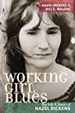 Working Girl Blues, Hazel Dickens and Bill C. Malone, 0252033043
