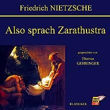 Also sprach Zarathustra Hörbuch von Friedrich Nietzsche Gesprochen von: Thomas Gehringer