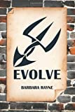 Evolve, Barbara Rayne, 1468071661