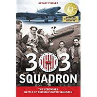303 Squadron: The Legendary Battle of Britain Fighter Squadron