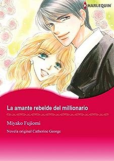 La amante rebelde del millionario (Harlequin Manga) (Spanish Edition)