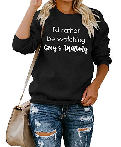I'd Rather Be Watching Grey's Anatomy Shirt Women Letters Sweatshirt Long Sleeve Casual O Neck Pullover Blouse Size XL (US 10-12) (Black)