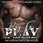 Pay for Play: Alphachat.com, Book 1 | Hilary Storm, Victoria Ashley