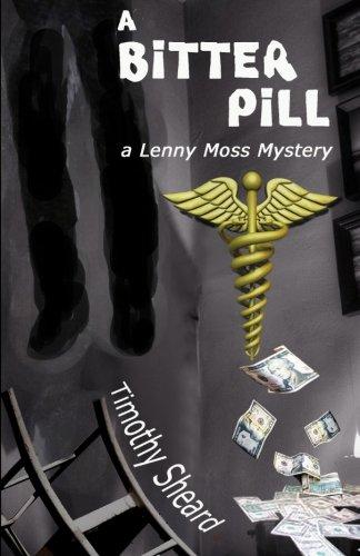 A Bitter Pill: A Lenny Moss Mystery (Volume 6)