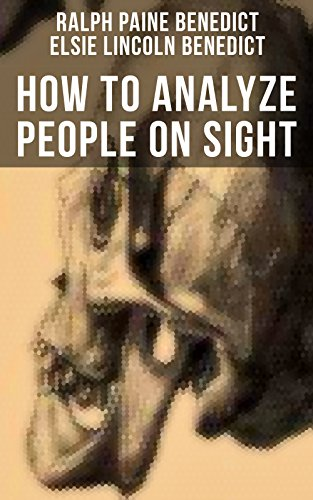 How to Analyze People on Sight: Through the Science of Human Analysis: The Five Human Types