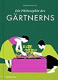 Die Philosophie des Gärtnerns (German Edition)