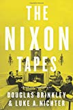The Nixon Tapes, Douglas Brinkley and Luke Nichter, 0544274156