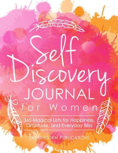 Self Discovery Journal for Women: 365 Days of Magical Lists for Happiness, Gratitude, and Everyday Bliss (Guided Prompt Journal Book 1) by [Publications, Dreamstorm]
