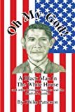 Oh My God!A Black Man in the White House, Philip Patterson, 1441599401