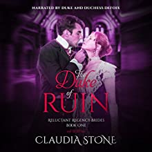 The Duke of Ruin: Reluctant Regency Brides, Book 1 Audiobook by Claudia Stone Narrated by Duke and Duchess DeFoix