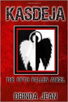 Kasdeja: The Fifth Fallen Angel by Drinda Jean (2010-01-11)