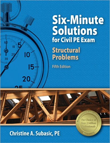Six-Minute Solutions for Civil PE Exam Structural Problems, 5th Ed