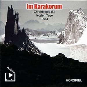 Im Karakorum (Chronologie der letzten Tage 4) Hörspiel