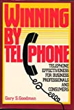 Winning by Telephone, Gary S. Goodman, 0139609636