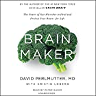 Brain Maker: The Power of Gut Microbes to Heal and Protect Your Brain - for Life Audiobook by David Perlmutter, Kristin Loberg Narrated by Peter Ganim