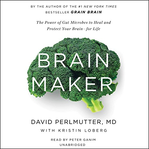 Brain Maker: The Power of Gut Microbes to Heal and Protect Your Brain - for Life cover
