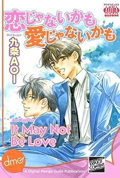 It May Not Be Love (Yaoi Manga) by [Kujyou, Aoi]