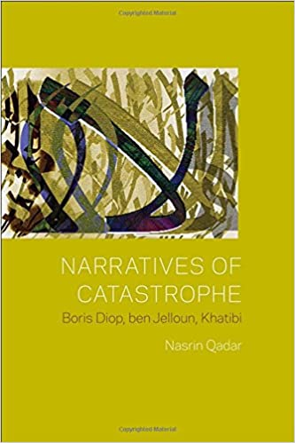 Book Narratives of Catastrophe: Boris Diop, Ben Jelloun, Khatibi