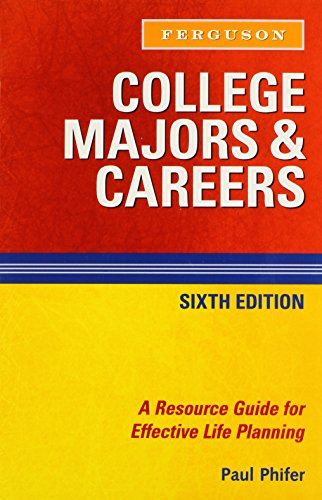 College Majors & Careers: A Resource Guide for Effective Life Planning