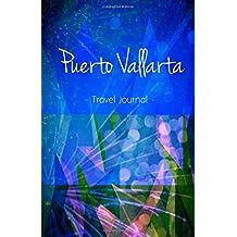 Puerto Vallarta Travel Journal: High Quality Notebook for Puerto Vallarta