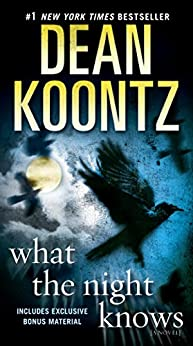 What the Night Knows (with bonus novella Darkness Under the Sun): A Novel by [Koontz, Dean]